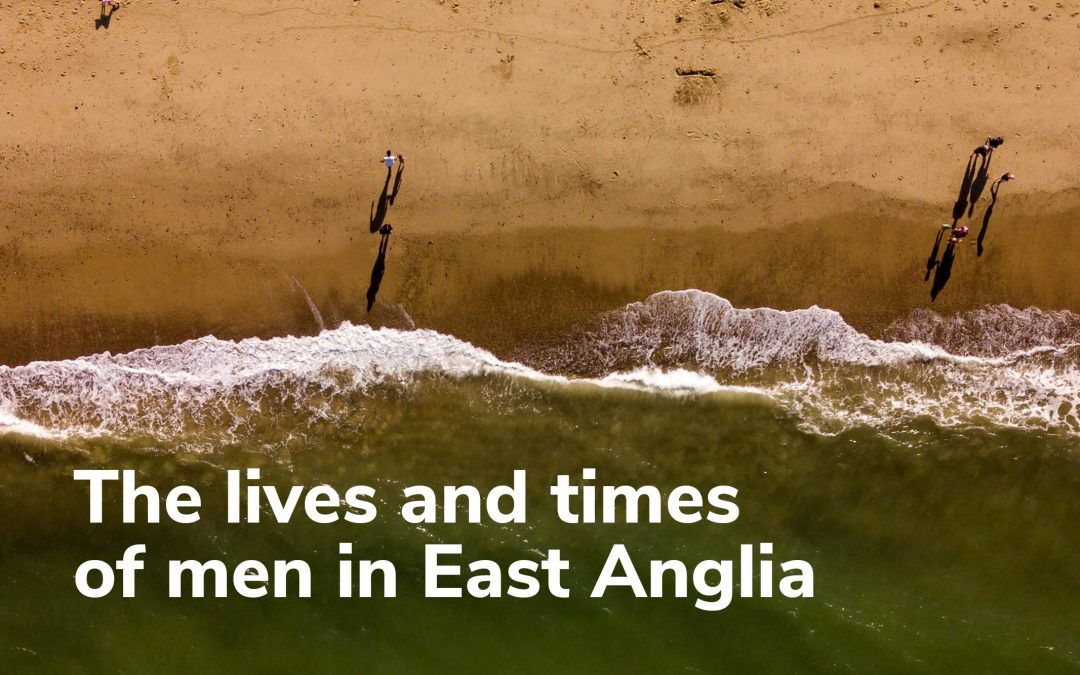 Survey: The lives and times of men in East Anglia